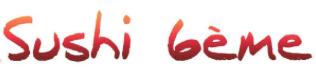 SUSHI 6ème